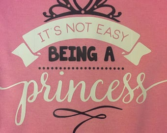 It's Not Easy Being a Princess Onesie