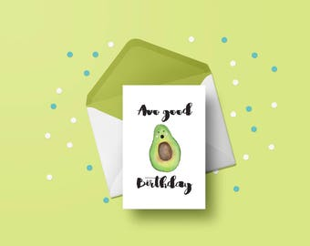 PRINTABLE Happy Birthday card, Watercolour Avocado, Funny Greeting Card, Avocado Pun, Avo Good Birthday, Stationery, CUSTOMISE
