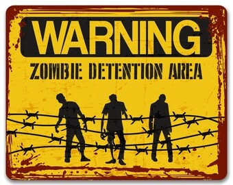 Warning: Zombie Detention Area | Metal Sign | Vintage Effect