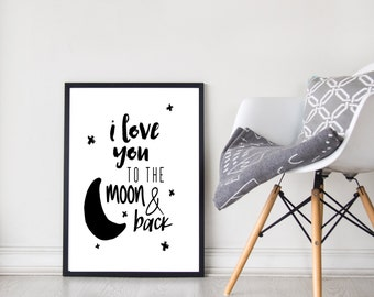 I Love You | To The Moon and Back | Wall Art | Nursery Decor | Monochrome | 2 Designs | Prints
