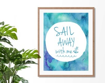 Sail Away With Me | Wall Art | Home Decor | Watercolours | Typography | Anchor