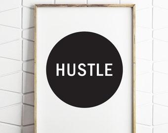 hustle printable, hustle decor, hustle wall art, hustle wall decor, hustle download, hustle modern art, hustle decor, hustle poster