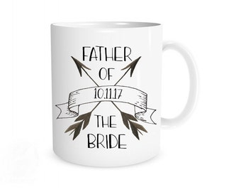 Father of the Bride, Father of the Bride Mug, Gift for Father, Bridal Party Gifts, Wedding, Gifts for Dad, Coffee Mugs, Coffee Cup