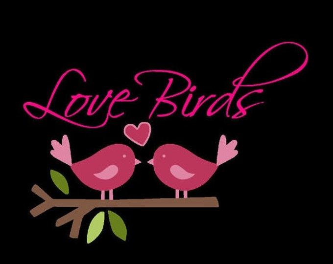 HUGE SALE EVENT Cute love birds, love birds, love, birds, valentines day, heat transfer design, shirt design, clip art, wall art, svg fil...