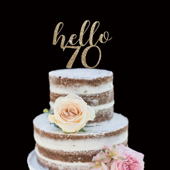 70th Birthday Cake Topper Hello Seventy Happy Birthday