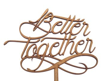 Better Together - Wedding Cake Topper Decoration