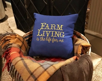 Farm Living is the Life for Me Pillow/Embroidered Farm Pillow