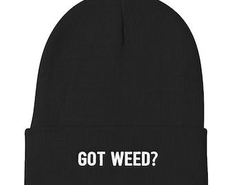 Got Weed Beanie - 420 Beanie - Weed Hat - Cannabis Beanie - Marijuana Beanie - Funny Stoner Beanie - Stoner Beanie - Weed Hat - Weed Gifts