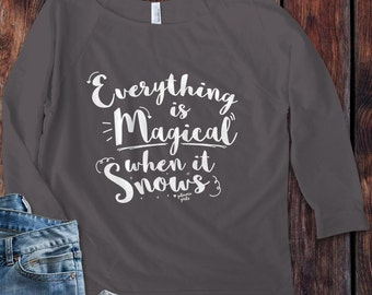 Everything is Magical when it Snows Quote Gilmore Girls inspired 3/4 Sleeve Off the Shoulder Raglan Women's Lorelai Shirt - Ink Printed