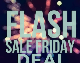 Flash Sale Friday Deal