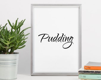 Printable Wall Art - Typography - Pudding