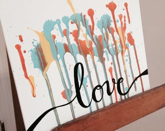 LOVE canvas - with dripping paint - 8 x 10