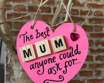The best Mum anyone could ask for - heart plaque