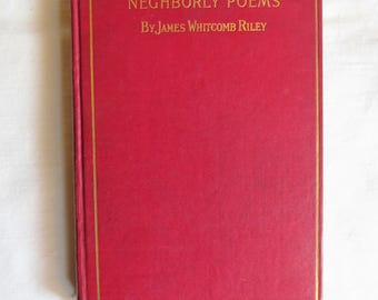 Neighborly Poems by James Whitcomb Riley 1899