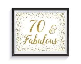 Seventy and fabulous, Funny 70th Birthday sign, Gold confetti Birthday Party Decorations, Birthday gift, Printable 8x10 Birthday décor ideas