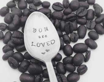 YOU are LOVED coffee spoon, handstamped coffee spoon, mothers day spoon
