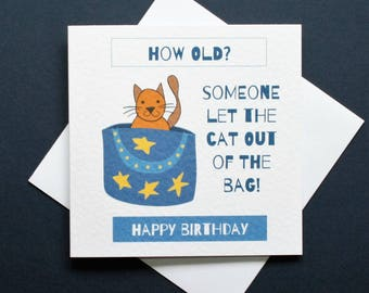 Funny cat out of the bag card, how old card, funny cat birthday card, cat out of bag card, hand drawn cat card, someone let the cat out