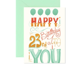 Happy 23rd Birthday to You Card