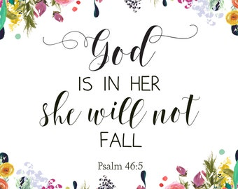INSTANT DOWNLOAD God is in her whe will not fall Psalm 46:5 printable