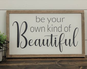 Be Your Own Kind of Beautiful Sign - Rustic Wood Sign - Framed Wood Sign - Wood Framed Sign - Wood Sign - Farmhouse Style Sign - Rustic Sign