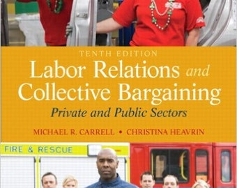 Labor Relations and Collective Bargaining 10th Edition E-TEXTBOOK-DIGITAL book-EPDF-Business Ebook-Digital Download