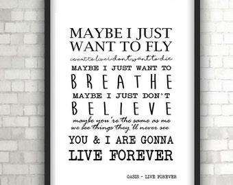 Oasis Live Forever, Print, Music, Lyrics,  Home Decor, Black and White Art