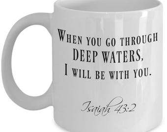 Isaiah 43 2 Christian Coffee Mugs and Gifts for Women Men Mom Dad Him Her - Inspirational Mothers Father's Day Christmas Birthday Gift 43:2