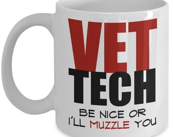 Vet Tech Mugs - Be Nice Or I'll Muzzle You - Funny Veterinary Technician Gifts