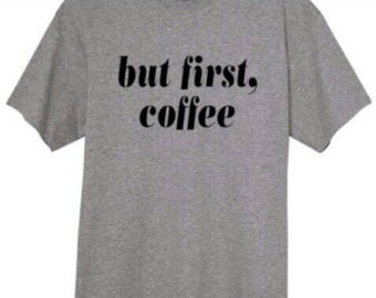 But first coffee short sleeve tshirt coffee lovers