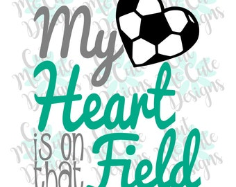 SVG DXF PNG cut file cricut silhouette cameo scrap booking Soccer My Heart is on that Field