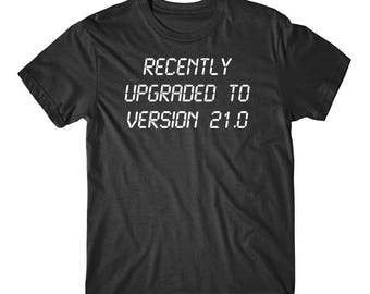 Recently Upgraded To Version 21.0 Funny 21st Birthday Shirt