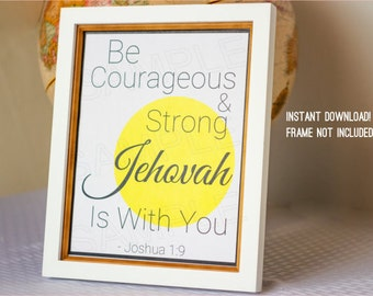Joshua 1:9,Be Courageous and Strong,8x10,printable,art,scripture wall art,jehovah,jw,jehovah witness,NWT bible verse,jwstuff,jw gift,baptism