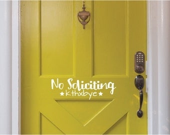 No Soliciting Front Door Decal - No Soliciting Sticker - No Soliciting Entryway Decal - Porch Decal - House Warming Gift - Unique Door Decal