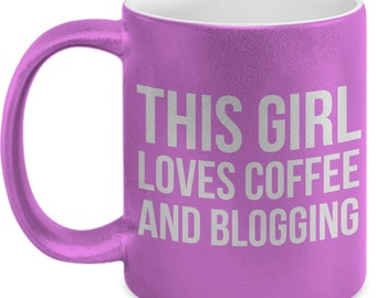 This Girl Loves Coffee and Blogging Metallic Coffee Mug - Gifts for Bloggers - Fashion Blogger Gifts - Food Blogger - DIY Blogger - 11 oz