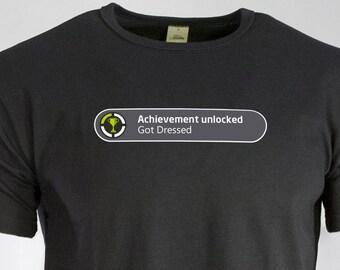 Achievement Unlocked: Got Dressed T-shirt
