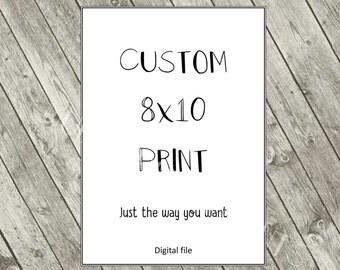 Custom 8x10 Print