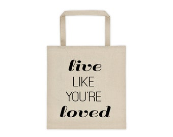 Live Like You're Loved Inspirational Tote Bag, gift