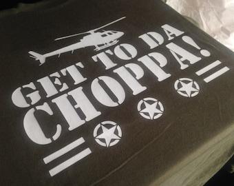 Get To Da Choppa T Shirt Funny Predator Arnie Army Style