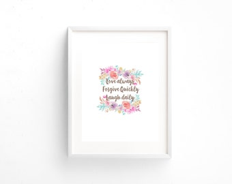 Love Always Forgive Quickly Laugh Daily Home Decor Printable