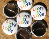 "Love is love - rainbow 1"" Pinback Button"