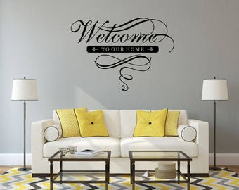 Welcome To Our Home Home and Family Vinyl Wall Quote