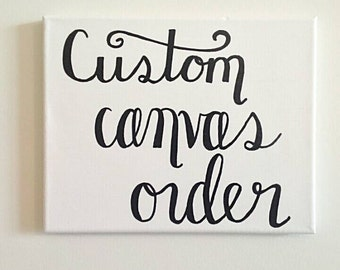 Custom Lyric, Quote, Bible Verse, Etc// Home Decor// Endless Possibilities// Home Made//Personalized Gift// Painted Canvas// Wall Art
