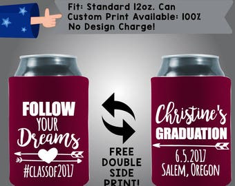 Follow Your Dreams Class of 2017 Name's Graduation Collapsible Fabric Can Cooler Double Side Print (Grad10) Graduation Day Beer Coolie