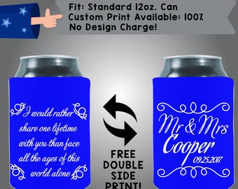 I Would Rather Share One Lifetime With You Name Date Neoprene Can Cooler Double Side Print (W306)