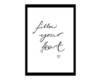 Follow your heart - A4 print