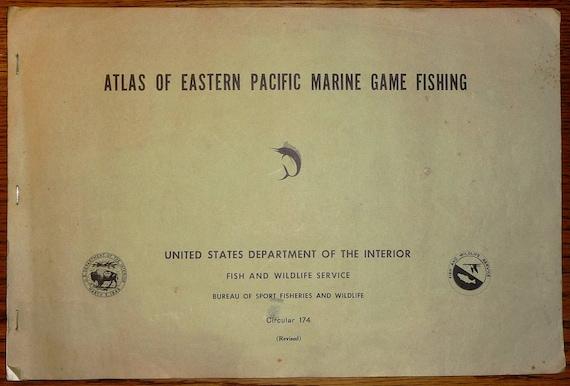 Atlas of Eastern Pacific Marine Game Fishing (Bureau of Sport Fisheries & Wildlife Circular 174) 1964 by James L. Squire, Jr. USGS