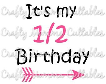 It's my Half Birthday file / Half Birthday Svg / Half birthday Cut File // Half Birthday Silhouette File // Cutting File // SVG file