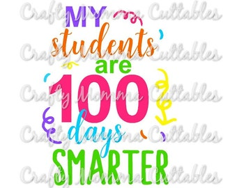 My students are 100 days smarter SVG file / 100 days of school SVG / 100th day Cut File / 100 days smarter SVG / Silhouette Cutting File