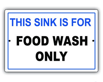 This Sink Is For Food Wash Only Aluminum Metal Sign