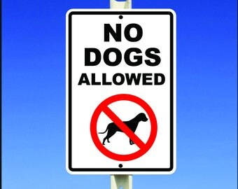the case no dogs allowed Surf through & find out why we are the no1 web store for no pets allowed showcase™ signs a no dogs sign sends a clear message to dog owners buy today.